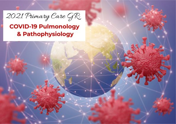 2021-22 Enduring Program - Primary Care Grand Rounds: COVID-19 Updates in Pulmonology and Pathophysiology Banner
