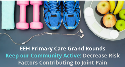 2021 EEH Primary Care GR: Keeping Our Community Active - Decrease Risk Factors Contributing to Joint Pain Banner